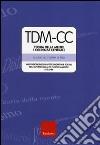TDM-CC. Teoria della mente e coerenza centrale. Valutazione degli aspetti cognitivi e sociali nell'autismo ad alto funzionamento 6-11 anni libro
