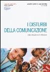 I disturbi della comunicazione. Dalla valutazione al trattamento libro