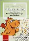 I numeri e lo spazio con la LIM. Strumenti visuospaziali per il conteggio, primi calcoli e tabelline. CD-ROM libro