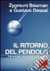 Il ritorno del pendolo. Psicoanalisi e futuro del mondo liquido libro