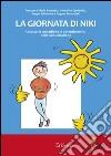 La giornata di Niki. Una storia con attività di potenziamento della comunicazione libro