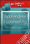 Apprendere il counseling. Con CD-ROM libro