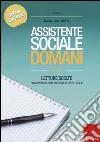 Assistente sociale domani. Letture scelte per la preparazione all'esame di Stato. Sez. B. Vol. 1 libro