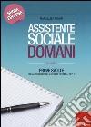 Assistente sociale domani. Prove svolte per la preparazione all'esame di Stato. Sez. B. Vol. 2 libro