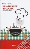Un asperger in cucina. Il viaggio di Agesilao libro