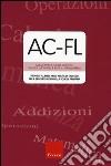 AC-FL. Prove di fluenza nelle abilità di calcolo per il secondo ciclo della scuola primaria libro