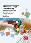 La progettazione universale per l'apprendimento. Le linee guida dell'universal design for learning per l'inclusione libro
