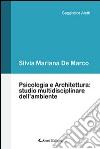 Psicologia e architettura. Studio multidisciplinare dell'ambiente libro