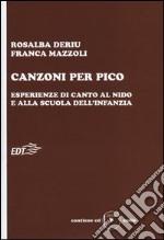 Canzoni per Pico. Esperienze di canto al nido e alla scuola dell'infanzia. Con CD Audio libro