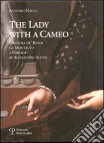 La donna col cammeo-The Lady with a Cameo. Ediz. italiana e inglese libro di Natali Antonio