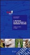 Il Mugello, la Val di Sieve e la Romagna Toscana. Territorio, storia e viaggi libro