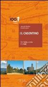 Il Casentino. Territorio, storia e viaggi libro