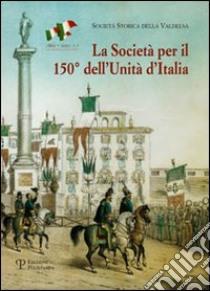 La società per il 150° dell'unità d'Italia libro