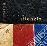 Filippo rossi. I colori del silenzio. Ediz. illustrata libro
