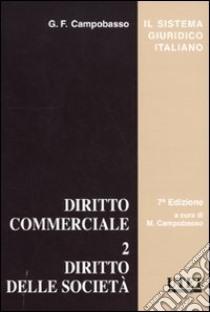 Diritto commerciale. Vol. 2: Diritto delle società libro di Campobasso Gianfranco