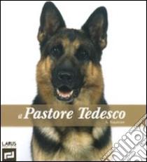 Il Pastore tedesco libro di Fournier Alain