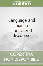 Language and bias in specialized discourse libro