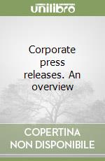 Corporate press releases. An overview libro di Catenaccio Paola