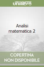 Analisi matematica 2 libro di Maderna Carlamaria