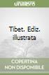 Tibet. Ediz. illustrata libro