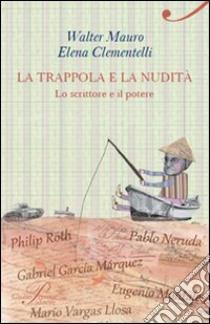 La trappola e la nudità libro di Mauro Walter - Clementelli Elena