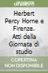 Herbert Percy Horne e Firenze. Atti della Giornata di studio libro