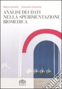 Analisi dei dati nella sperimentazione biomedica libro di Durante Marco - Gialanella Giancarlo