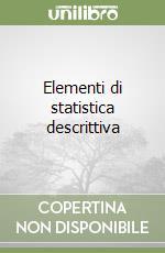 Elementi di statistica descrittiva libro di Montinaro Mario; Nicolini Giovanna