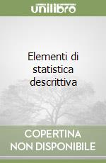 Elementi di statistica descrittiva libro di Montinaro Mario; Nicolini Giovanna