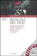Manuale del film. Linguaggio, racconto, analisi libro