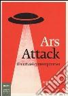 Ars attack. Il bluff del contemporaneo