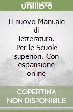Il nuovo Manuale di letteratura. Con espansione online. Per le Scuole superiori libro di Luperini Romano, Cataldi Pietro, Marchiani Lidia