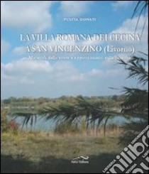 La villa romana dei Cecina a San Vincenzino (Livorno). Materiali sullo scavo e aggiornamenti sulle ricerche libro di Donati Fulvia
