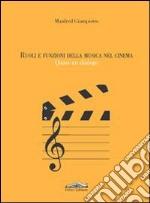 Ruoli e funzioni della musica nel cinema. Quasi un dialogo libro