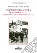 Buggiano dalla guerra al regime fascista. Potere politico e gerarchie territoriali (1915-1939) libro