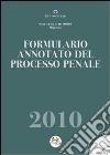 Formulario annotato del processo penale 2010. Con CD-ROM libro