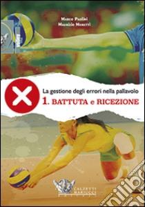 La gestione degli errori nel volley. Con DVD (1) libro di Paolini Marco - Moretti Maurizio