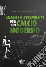 Analisi e strumenti per un calcio moderno libro