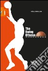 The swing offense. Ediz. italiana libro