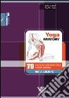 Yoga anatomy. 79 posizioni con descrizione tecnica ed analisi anatomica libro
