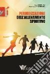 Periodizzazione dell'allenamento sportivo. Programmi per lo sviluppo della forza massima per 35 sports libro