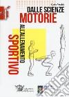 Dalle scienze motorie all'allenamento sportivo libro