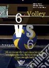 Volley 6 vs 6. Prima parte libro