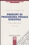 Principi di procedura penale europea. Le regole del giusto processo libro