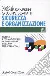 Sicurezza e organizzazione. Ricerca e formazione per la sostenibilità della vita lavorativa libro