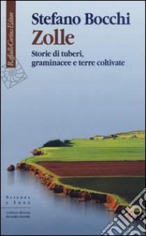 Zolle. Storie di tuberi, graminacee e terre coltivate libro di Bocchi Stefano