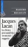 Jacques Lacan. Vol. 2: La clinica psicoanalitica: struttura e soggetto libro