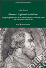 «Havere a la giustizia sodisfatto». Giovan Battista Giraldi Cinzio e le tragedie giudiziarie nel ventennio conciliare