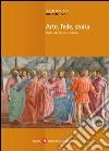 Arte, fede, storia. Guida alla Firenze cristiana. Ediz. illustrata libro