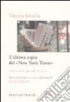 L'ultima copia del «New York Times». Il futuro dei giornali di carta libro